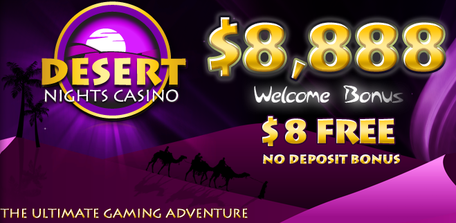 Desert Night Casino Review Huge Casino Welcome Package Offer 8 888